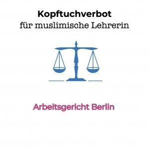 Arbeitsgericht Berlin- Kopftuchverbot