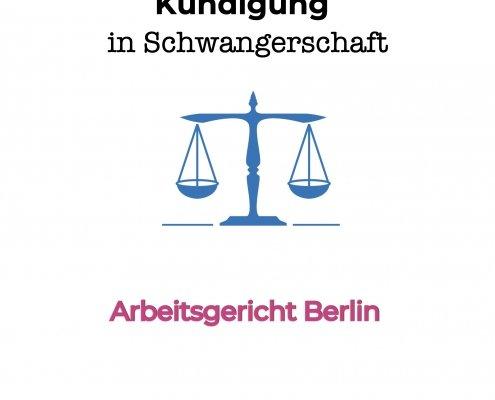 Kündigung während der Schwangerschaft - Arbeitsgericht Berlin