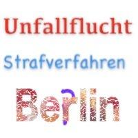 Verkehrsunfallflucht Strafverfahren in Berlin