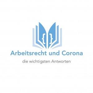Arbeitsrecht und Corona -die wichtigsten Antworten