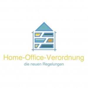 Neue Home-Office-Verordnung -die Regelungen.