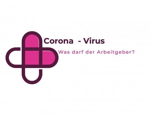 Corona- was darf der Arbeitgeber?
