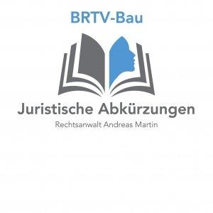 juristische Abkürzungen: heute BRTV-Bau