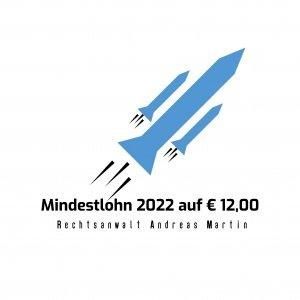 Mindestlohn ab 2022 wenigstens 12 Euro brutto!